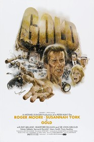 Gold - movie with Roger Moore.
