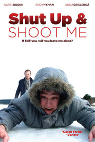 Shut Up and Shoot Me is the best movie in Anna Geislerova filmography.