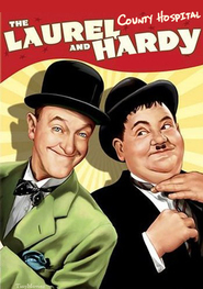 County Hospital - movie with Stan Laurel.