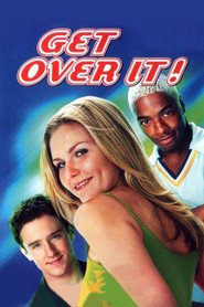 Get Over It - movie with Ben Foster.