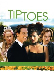 Tiptoes - movie with Kate Beckinsale.