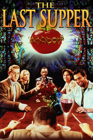 The Last Supper - movie with Bill Paxton.