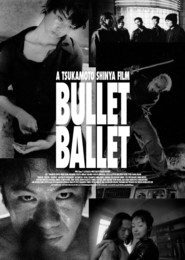 Bullet Ballet - movie with Shinya Tsukamoto.
