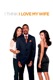 I Think I Love My Wife - movie with Chris Rock.