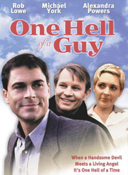 One Hell of a Guy - movie with Rob Lowe.