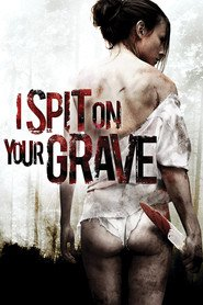 Film I Spit on Your Grave.