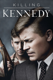 Killing Kennedy - movie with Rob Lowe.