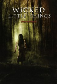 Wicked Little Things is the best movie in Scout Taylor-Compton filmography.