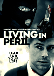 Living in Peril - movie with Rob Lowe.