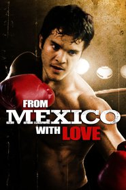 From Mexico with Love is the best movie in Angelica Aragon filmography.