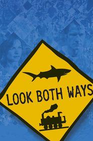 Look Both Ways is the best movie in Justine Clarke filmography.