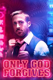 Only God Forgives is the best movie in Ryan Gosling filmography.