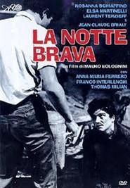 La notte brava is the best movie in Franco Interlenghi filmography.