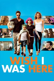 Wish I Was Here - movie with Kate Hudson.