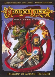 Dragonlance: Dragons of Autumn Twilight - movie with Kiefer Sutherland.