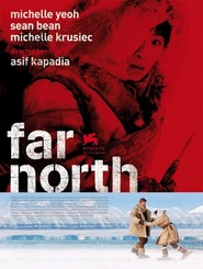 Far North - movie with Michelle Yeoh.