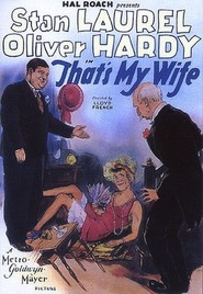 That's My Wife - movie with Stan Laurel.