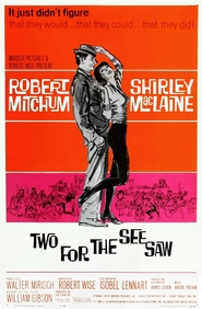 Two for the Seesaw is the best movie in Shirley MacLaine filmography.