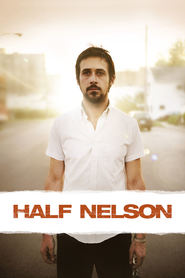 Half Nelson is the best movie in Ryan Gosling filmography.