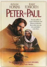 Peter and Paul - movie with Anthony Hopkins.