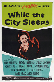 While the City Sleeps - movie with George Sanders.