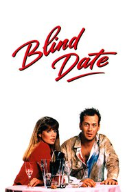 Blind Date - movie with Bruce Willis.
