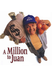 A Million to Juan is the best movie in Paul Rodriguez filmography.