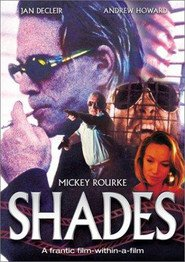 Shades - movie with Mickey Rourke.