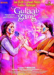 Gulaab Gang - movie with Madhuri Dixit.