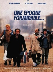 Une epoque formidable... is the best movie in Roland Blanche filmography.