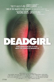 Deadgirl is the best movie in Kendis Akkola filmography.