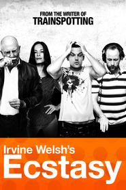 Irvine Welsh's Ecstasy - movie with Natalie Brown.