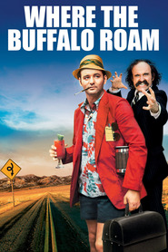 Where the Buffalo Roam - movie with Bill Murray.