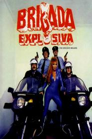 Brigada explosiva is the best movie in Emilio Disi filmography.