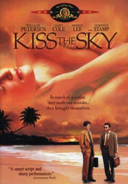 Kiss the Sky is the best movie in William Petersen filmography.