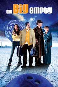 The Big Empty is the best movie in Ezra Buzzington filmography.
