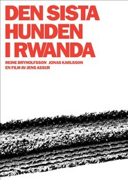 Den sista hunden i Rwanda - movie with Jonas Karlsson.