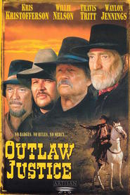 Outlaw Justice - movie with Kris Kristofferson.