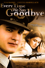 Every Time We Say Goodbye - movie with Tom Hanks.