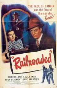 Railroaded! is the best movie in John Ireland filmography.