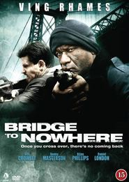 The Bridge to Nowhere is the best movie in Daniel London filmography.