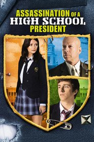Assassination of a High School President - movie with Bruce Willis.