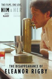 The Disappearance of Eleanor Rigby: Him - movie with Jessica Chastain.