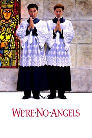 We're No Angels - movie with Sean Penn.