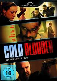 Cold Blooded - movie with Ryan Robbins.