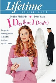 I Do (But I Don't) is the best movie in Denise Richards filmography.