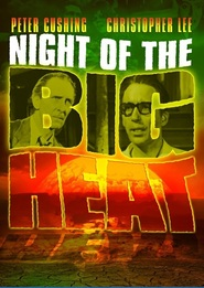Night of the Big Heat - movie with Peter Cushing.