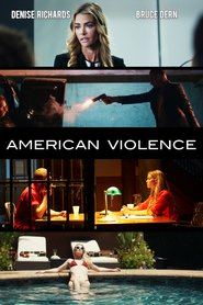 American Violence - movie with Denise Richards.