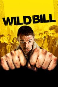Wild Bill is the best movie in Iwan Rheon filmography.