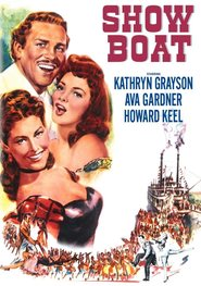 Show Boat - movie with Agnes Moorehead.